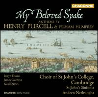 My Beloved Spake: Anthems by Henry Purcell & Pelham Humfrey - Alec d'Oyly (treble); Huw Leslie (bass); Iestyn Davies (counter tenor); James Gilchrist (tenor); James Imam (counter tenor);...