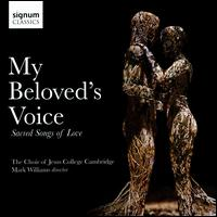 My Beloved's Voice: Sacred Songs of Love - Alasdair Austin (treble); Benjamin Morris (organ); Declan Corr (tenor); Katie Matthews (soprano);...