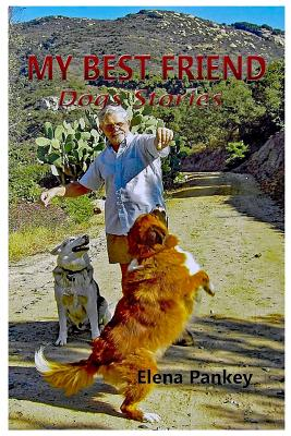 My Best Friend: Dogs Stories - Pankey, Elena