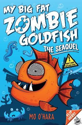 My Big Fat Zombie Goldfish 2: The Sea-quel - O'Hara, Mo
