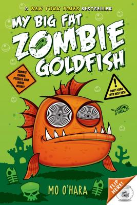 My Big Fat Zombie Goldfish - O'Hara, Mo