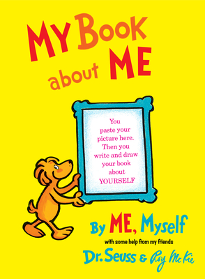 My Book about Me: By Me, Myself - Dr Seuss, and McKie, Roy
