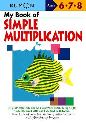 My Book of Simple Mulitiplication - Kumon Publishing (Creator)