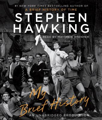 My Brief History - Hawking, Stephen, and Brenher, Matthew (Read by)