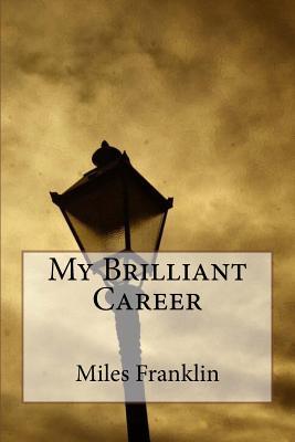 My Brilliant Career - Franklin, Miles