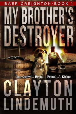 My Brother's Destroyer - Lindemuth, Clayton