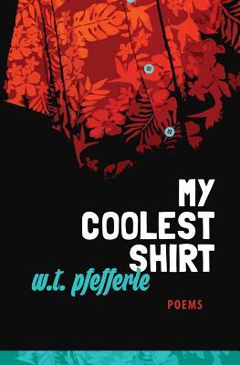 My Coolest Shirt - Pfefferle, W T