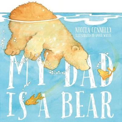 My Dad is a Bear - Connelly, Nicola