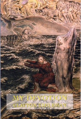 My Devotion: New Poems - Eshleman, Clayton