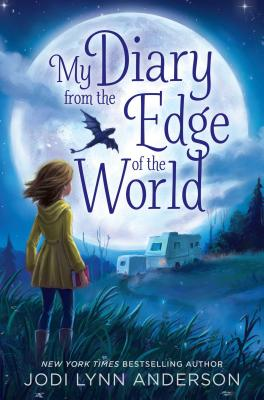 My Diary from the Edge of the World - Anderson, Jodi Lynn