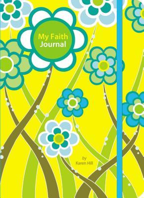 My Faith Journal - Hill, Karen