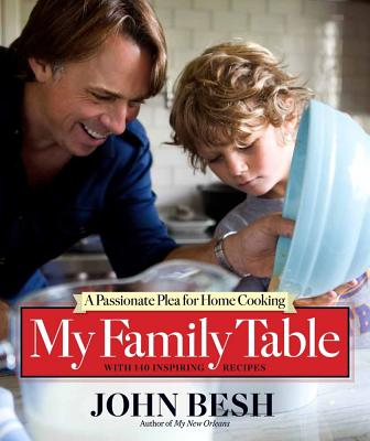 My Family Table: A Passionate Plea for Home Cooking - Besh, John, Chef