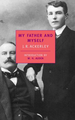 My Father and Myself - Ackerley, J R