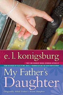 My Father's Daughter - Konigsburg, E L