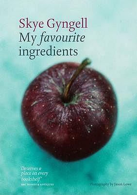 My Favourite Ingredients - Gyngell, Skye