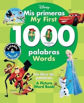 My First 1000 Words / MIS Primeras 1000 Palabras (English-Spanish) (Disney): A Picture Word Book / Un Libro de Palabras - Collado Piriz, Laura (Translated by)