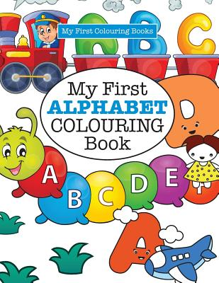 My First Alphabet Colouring Book ( Crazy Colouring for Kids) - James, Elizabeth