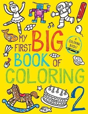 My First Big Book of Coloring 2 - Little Bee Books