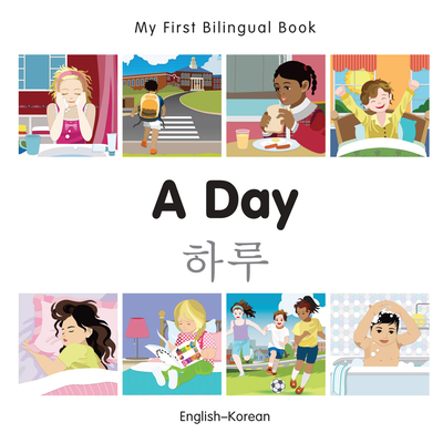 My First Bilingual Book - A Day - Korean-english - Milet Publishing