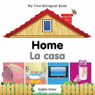 My First Bilingual Book-Home (English-Italian) - Milet Publishing