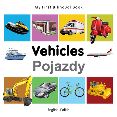 My First Bilingual Book-Vehicles (English-Polish) - Milet Publishing