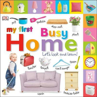 My First Busy Home: Let's Look and Learn! - DK Publishing