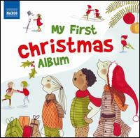 My First Christmas Album [Naxos] - Aradia Ensemble; Donald Hunt (organ); Mats Björklund (conga); Mats Norrefalk (guitar); Mats Nyström (percussion);...