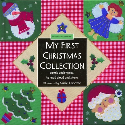 My First Christmas Collection: Stories, Caroles and Rhymes to Real Aloud and Share - Harwood, Beth