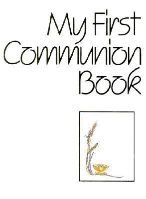 My First Communion Book - Liturgical Press (Creator)