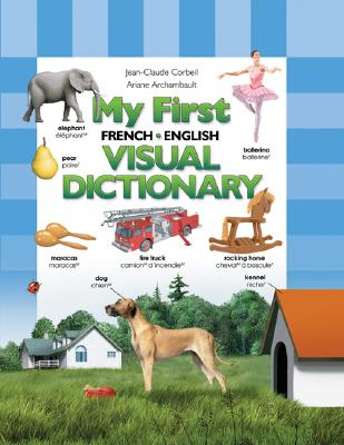 My First French/English Visual Dictionary - Corbeil, Jean-Claude, and Archambault, Ariane