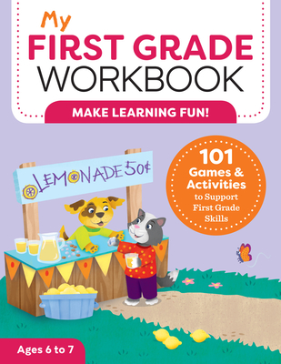 My First Grade Workbook: 101 Games and Activities to Support First Grade Skills - Lynch, Brittany