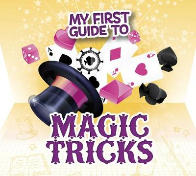 My First Guide to Magic Tricks - Barnhart, Norm, and Charney, Steve