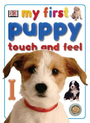 My First Puppy Touch and Feel - DK Publishing