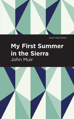 My First Summer in the Sierra - Muir, John, and Editions, Mint (Contributions by)