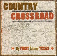 My First Taste of Texas - Country Crossroad