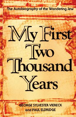 My First Two Thousand Years: The Autobiograpy of the Wandering Jew - Viereck, George Sylvester