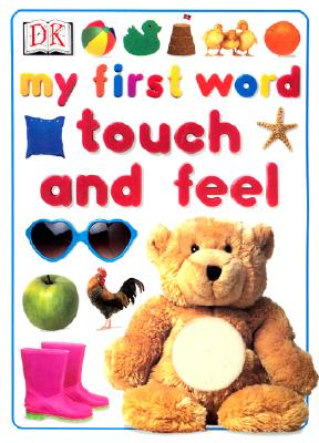 My First Word Touch and Feel - DK Publishing, and Millard, Anne, Dr.