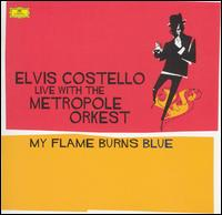 My Flame Burns Blue - Elvis Costello with the Metropole Orkest