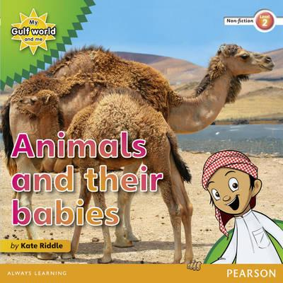 My Gulf World and Me Level 2 non-fiction reader: Animals and their babies - Riddle, Kate