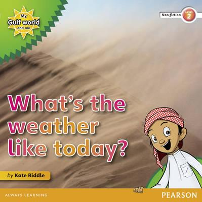 My Gulf World and Me Level 2 non-fiction reader: What's the weather like today? - Riddle, Kate