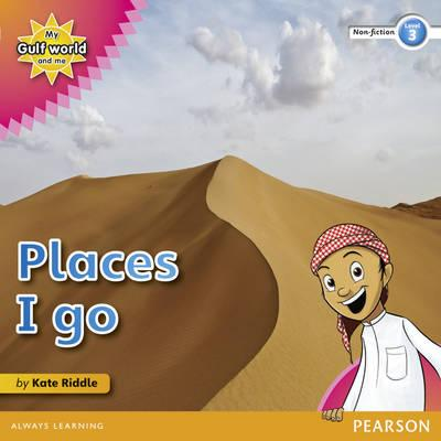 My Gulf World and Me Level 3 non-fiction reader: Places I go - Riddle, Kate
