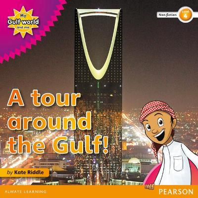 My Gulf World and Me Level 4 non-fiction reader: A tour around the Gulf - Riddle, Kate