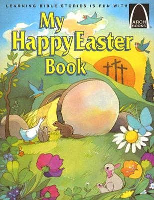 My Happy Easter Book: Matthew 27:57-28:10 for Children - Truitt, Gloria A