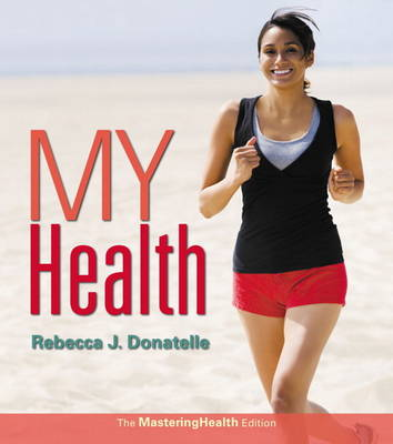 My Health: An Outcomes Approach - Donatelle, Rebecca J.