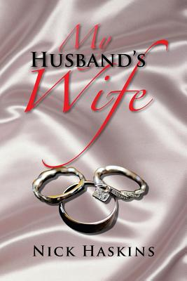 My Husband's Wife - Haskins, Nick