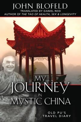 My Journey in Mystic China: Old Pu's Travel Diary - Blofeld, John