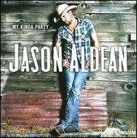 My Kinda Party - Jason Aldean