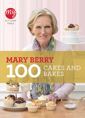 My Kitchen Table: 100 Cakes and Bakes - Berry, Mary