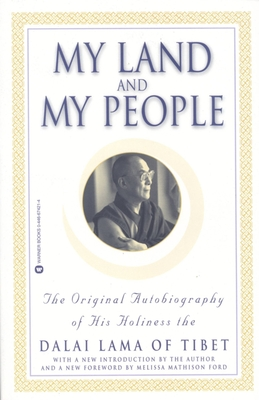 My Land and My People: The Original Autobiography of His Holiness the Dalai Lama of Tibet - Dalai Lama, and Ford, Melissa Mathison (Foreword by)