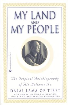 My Land and My People: The Original Autobiography of His Holiness the Dalai Lama of Tibet - Dalai Lama